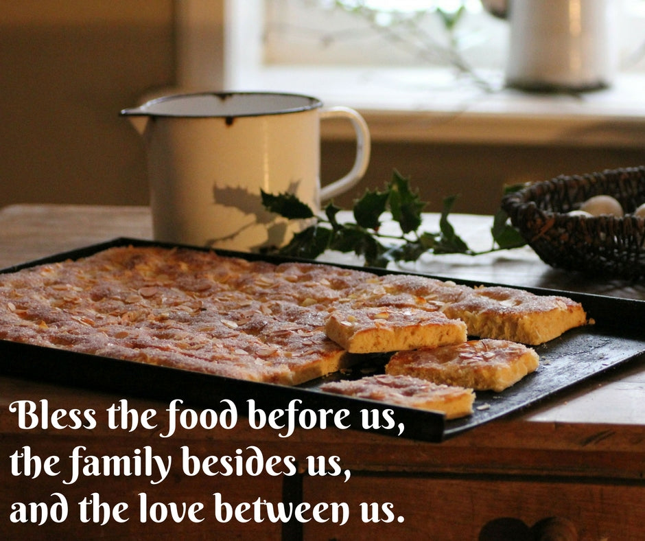 Bless the food before us, the family besides us, and the love between us.