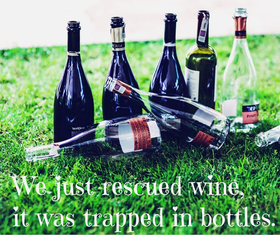 We just rescued wine, it was trapped in bottles.