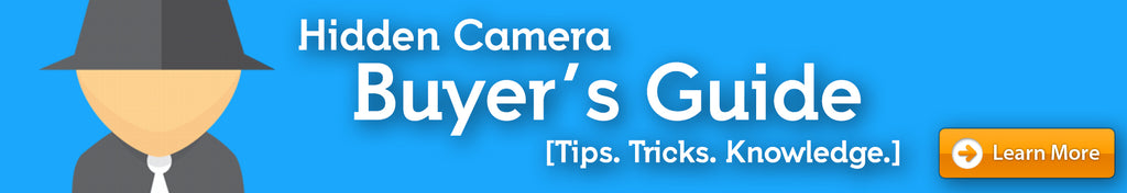 Hidden Camera Buyers Guide