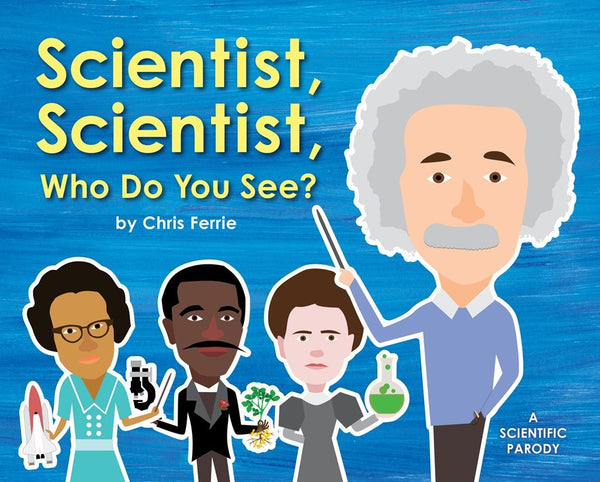 Kids Book | Scientist, Scientist, Who Do You See? - Books and Activities - Poshinate Kiddos Baby & Kids Boutique - awesomely nerdy science book
