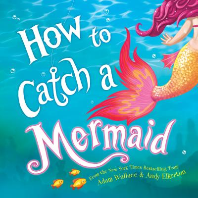 Kids Book | How to Catch a Mermaid - Books & Activities - Poshinate Kiddos Baby & Kids Gifts - humor mermaid book