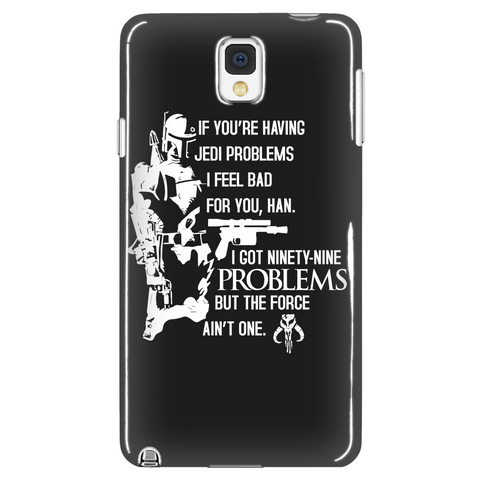 99 Problems But The Force Ain't One Phone Case LIMITED EDITION - The Nerd Cave - 1