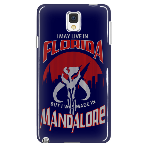 I May Live In Florida But I Was Made In Mandalore Phone Case LIMITED EDITION - The Nerd Cave - 1