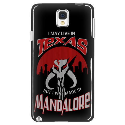 I May Live In Texas But I Was Made In Mandalore Phone Case LIMITED EDITION - The Nerd Cave - 1