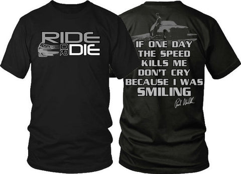 "In Memory of Paul Walker ""Ride Or Die"" LIMITED EDITION - The Nerd Cave - 1"