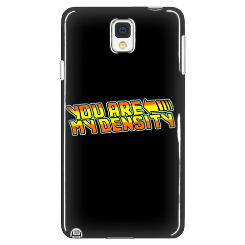 You Are My Density Phone Case LIMITED EDITION - The Nerd Cave - 1