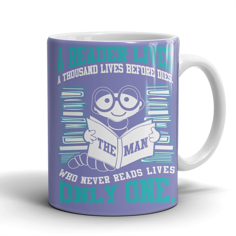 A Reader Lives A Thousand Lives Mug LIMITED EDITION - The Nerd Cave - 1