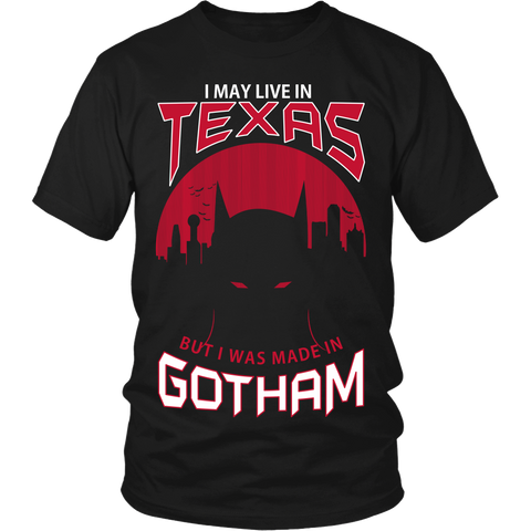 I May Live In Texas, But I Was Made In Gotham LIMITED EDITION - The Nerd Cave - 1