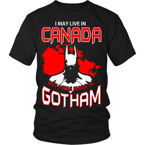 I May Live In Canada, But I Was Made In Gotham LIMITED EDITION - The Nerd Cave - 1