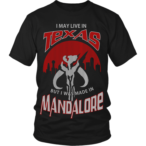 I May Live In Texas But I Was Made In Mandalore LIMITED EDITION - The Nerd Cave - 1