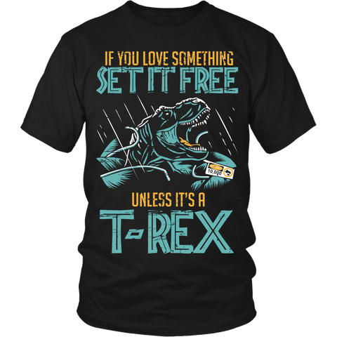 Set It Free Unless It's A T-Rex LIMITED EDITION - The Nerd Cave - 1