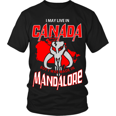 I May Live In Canada But I Was Made In Mandalore LIMITED EDITION - The Nerd Cave - 1