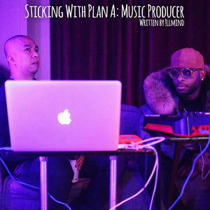 Sticking with PLAN A: Music Producer