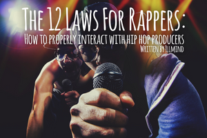 The 12 Laws For Rappers: How To Properly Interact With Hip Hop Producers