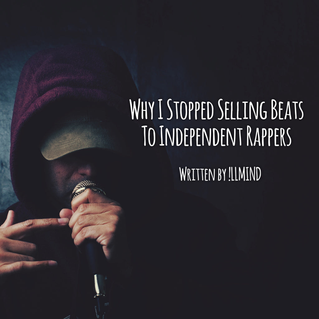 Why I Stopped Selling Beats To Independent Rappers