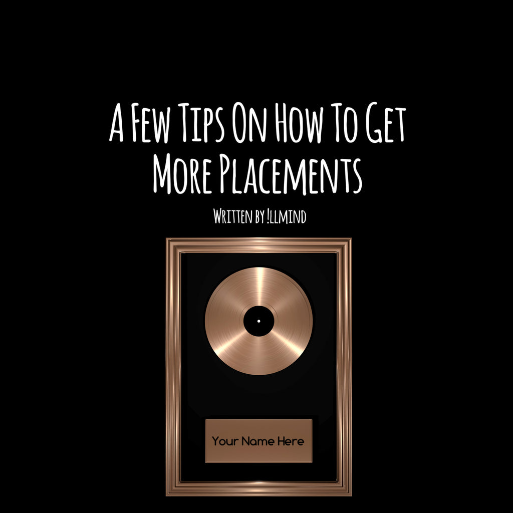 10 Tips On How To Get More Placements – illmindproducer