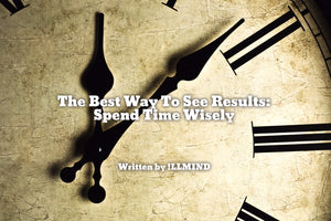 The Best Way To See Results: Spend Time Wisely