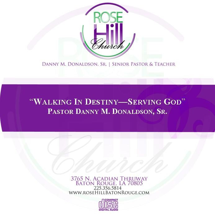 Walking in Destiny - Serving God