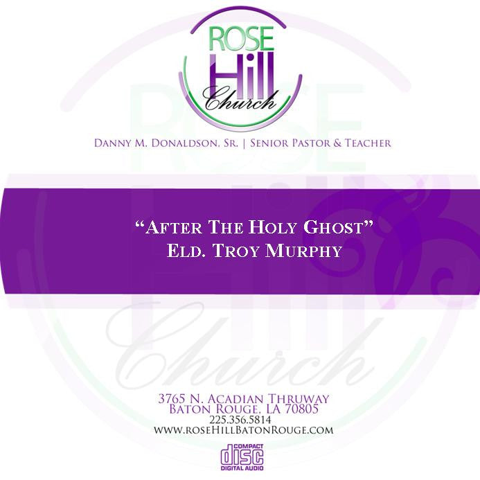 After The Holy Ghost - Elder T. Murphy