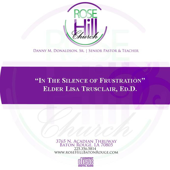 In the Silence of Frustration - Elder Lisa Trusclair, Ed.D.