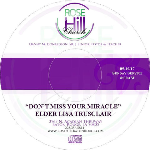 Don't Miss Your Miracle - Elder Lisa Trusclair