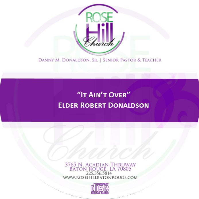 It Ain't Over- Eld. Donaldson (CD)