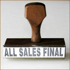 "All Sales Final Stamp| Style| ""ALL SALES FINAL, No Returns, No Refunds."" (not shown)"