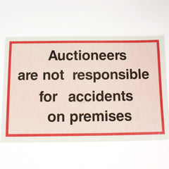 Auctioneers Not Responsible for Accidents 11 x 17 Laminated Sign