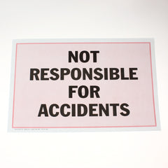 Not Responsible for Accidents 11 x 17 Laminated Sign