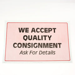 We Accept Quality Consignment 11 x 17 Laminated Sign