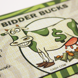 """Cash Cow""  Bidder Bucks (7 denominations) Packs of 100 bills"