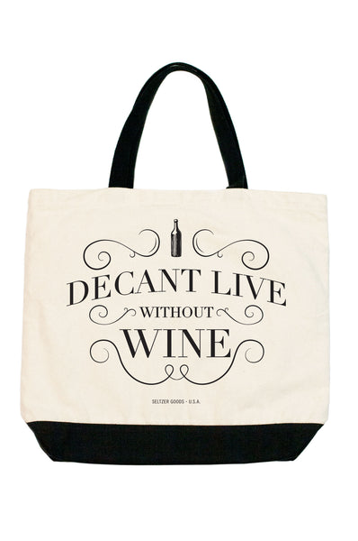 Decant Live Without Wine Tote