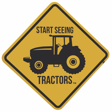 Start Seeing Tractors Aluminum Sign