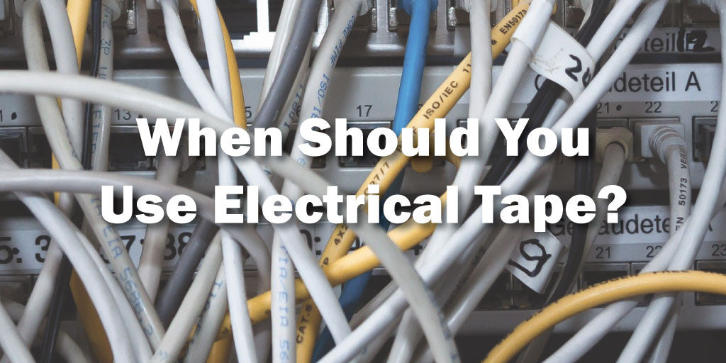 When Should You Use Electrical Tape?