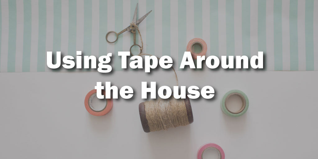 Household Uses for Tape
