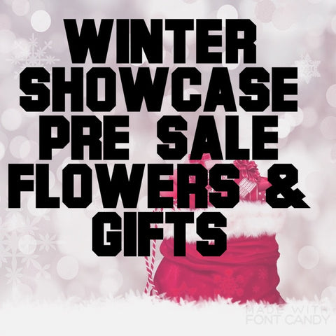 Winter Showcase Pre Sale Flowers & Gifts