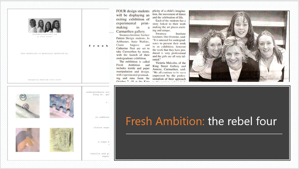 Fresh Ambition eundergrad exhibition Claire Angove, Cath Peet, Jo Ashburner, Amy Watkins King Street Gallery 2004 Surface Pattern Design