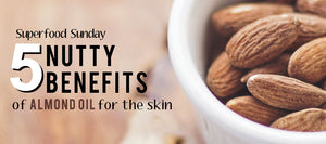 5 Nutty Benefits of Almond Oil for the Skin