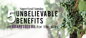 5 Unbelievable Benefits of Grape Seed Oil for the Skin