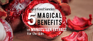 benefits of mangosteen extract for skin
