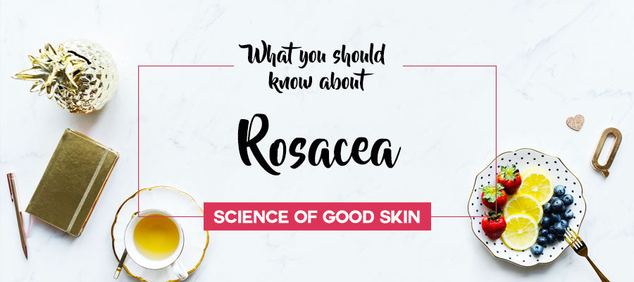 Rosacea | Science of Good Skin
