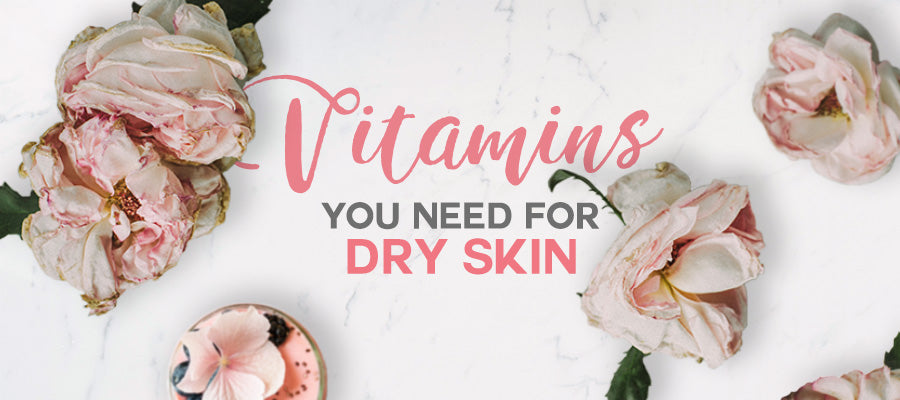 Essential Vitamins You Need for Dry Skin | Science of Good Skin
