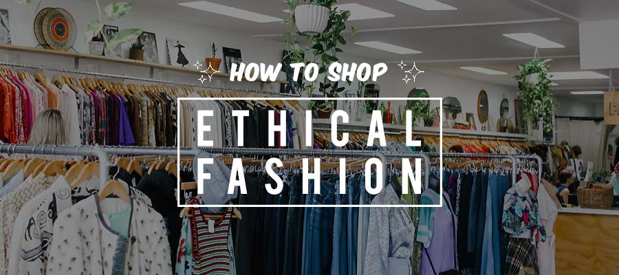 how to shop ethical fashion