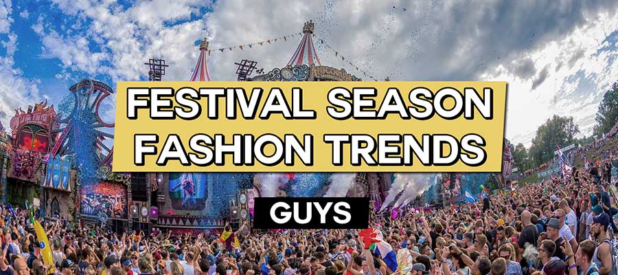 Festival season fashion trends guys