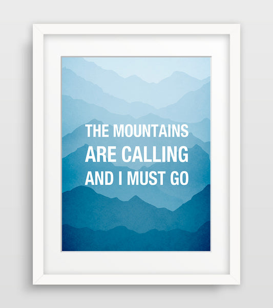 the mountains are calling quote art print by eve sand