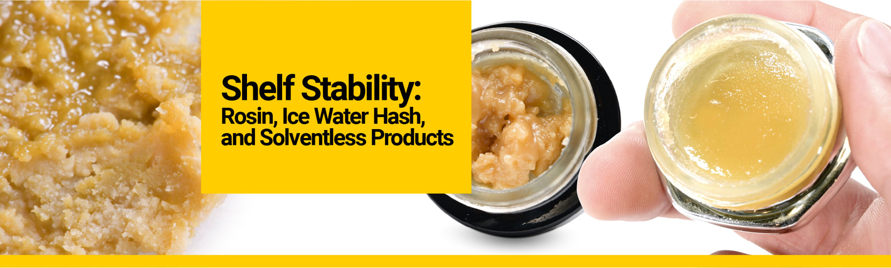 Shelf Stability: Rosin, Ice Water Hash, and Solventless Products