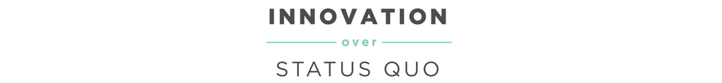INNOVATION over STATUS QUO