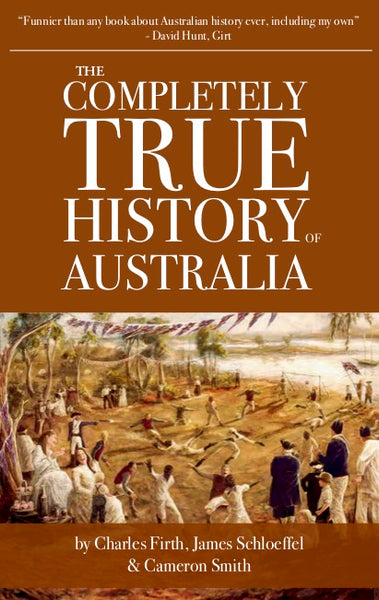The Completely True History of Australia (CQ12)