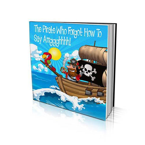 Large Soft Cover Story Book - The Pirate Who Forgot How To Say Arrggghhhh!