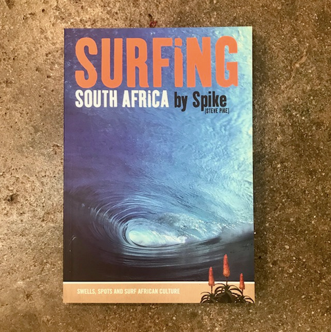 SURFING SOUTH AFRIKA   BY STEVE PIKE